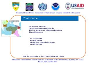 Mr.  Ayhan SAYIN Research  division  Turkish State  Meteorological  Service  asayin@dmi.tr