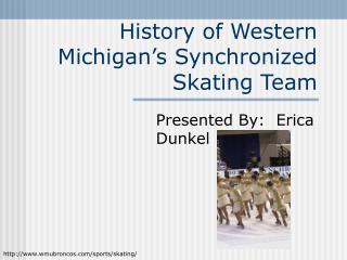 History of Western Michigan s Synchronized Skating Team