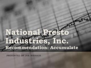 National Presto Industries, Inc. Recommendation: Accumulate