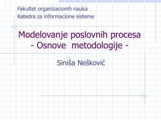 Modelovanje poslovnih procesa - Osnove  metodologije -