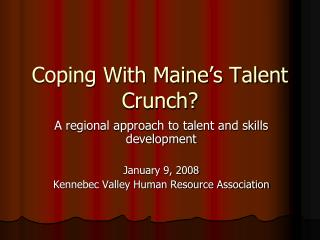 Coping With Maine�s Talent Crunch?