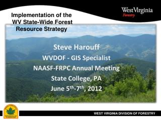 Implementation of the  WV State-Wide Forest Resource Strategy