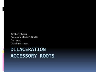 Dilaceration Accessory Roots