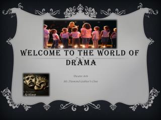 Welcome to The World of  Drama