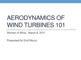 Aerodynamics of  Wind Turbines  101