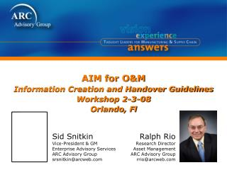 AIM for O&M Information Creation and Handover Guidelines Workshop 2-3-08 Orlando, Fl