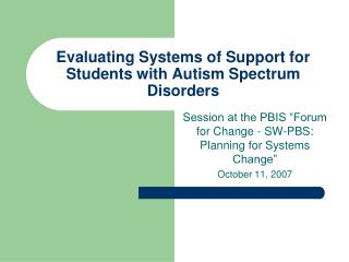 Evaluating Systems of Support for Students with Autism Spectrum Disorders