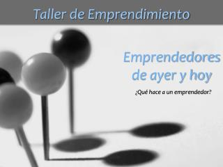 Emprendedores de ayer y hoy