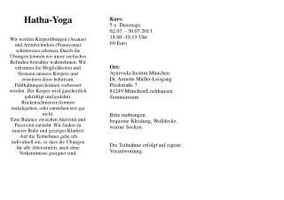 Kurs: 5 x  Dienstags  02.07. - 30.07.2013 18.00 -19.15 Uhr 60 Euro Ort: Ayurveda-Institut München