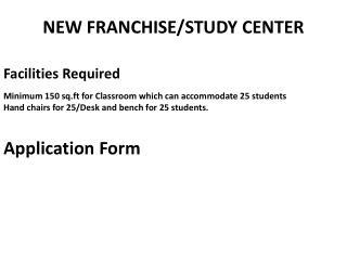 NEW FRANCHISE/STUDY CENTER