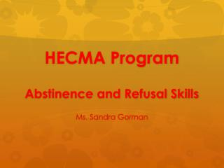 HECMA Program Abstinence and Refusal Skills