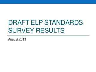Draft ELP Standards Survey Results