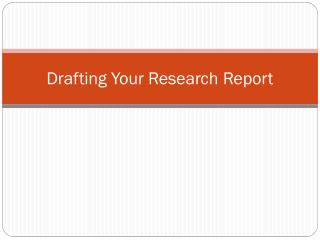 Drafting Your Research Report