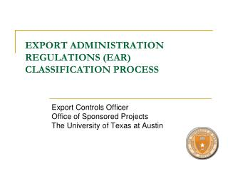 EXPORT ADMINISTRATION REGULATIONS EAR CLASSIFICATION PROCESS