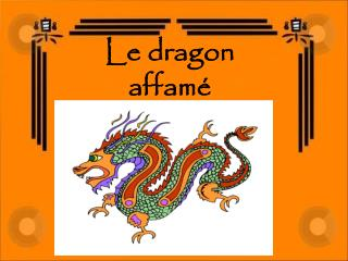 Le dragon  affam�