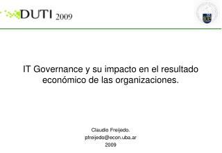 IT Governance y su impacto en el resultado econ mico de las organizaciones.