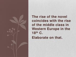A) Novel: Definition Purpose. B) 18 th  C- Novel:  Historical & Cultural Background