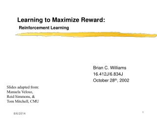 Learning to Maximize Reward: Reinforcement Learning