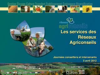 Les services des Réseaux Agriconseils