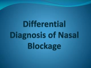 Differential Diagnosis of Nasal Blockage