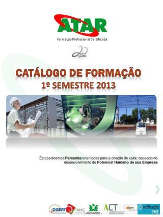 Catálogo DE FORMAÇÃO  1º SEMESTRE 2013