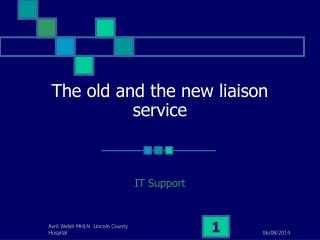The old and the new liaison service