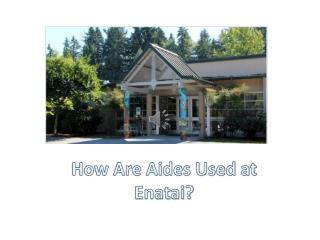 How Are Aides Used at Enatai?