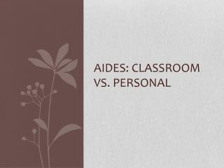 Aides: classroom vs. personal