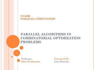 CS 6260 PARALLEL COMPUTATION PARALLEL ALGORITHMS IN COMBINATORIAL OPTIMIZATION PROBLEMS
