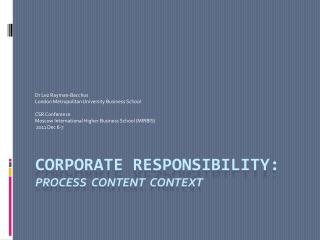 Corporate Responsibility :  process  content  context