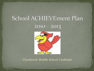 School  ACHIEVEment  Plan 2010 - 2013
