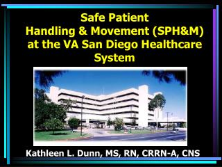Safe Patient  Handling  Movement SPHM at the VA San Diego Healthcare System
