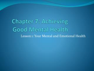 Chapter 7: Achieving Good Mental Health