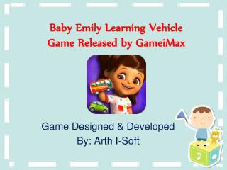 Baby Emily Learning Vehicle Game Released by GameiMax