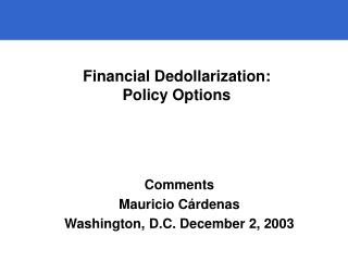 Financial Dedollarization: Policy Options