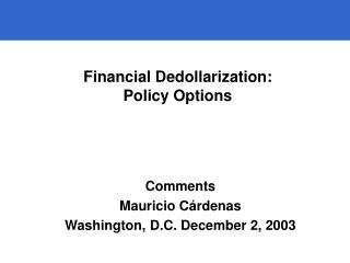 Financial Dedollarization: Policy Options