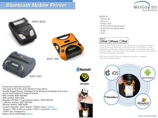 ▪ Pocket size mobile thermal printer  ▪  Very silent printing thru direct thermal printing method