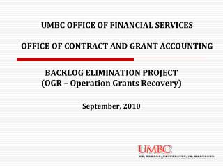 BACKLOG ELIMINATION PROJECT (OGR – Operation Grants Recovery) September, 2010