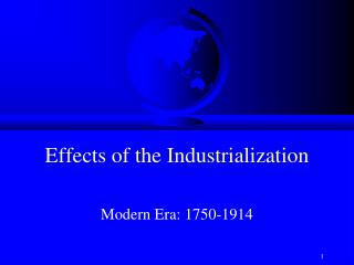 Effects of the Industrialization