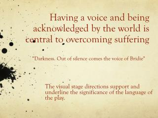 H aving  a voice and being acknowledged by the world is central to overcoming suffering