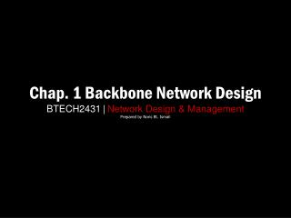 Chap. 1 Backbone Network Design