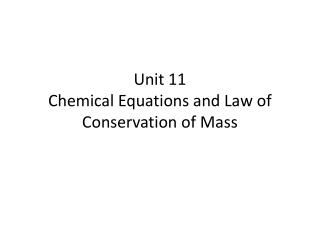 Unit 11 Chemical Equations and Law of Conservation of Mass