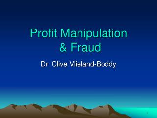 Profit Manipulation  & Fraud