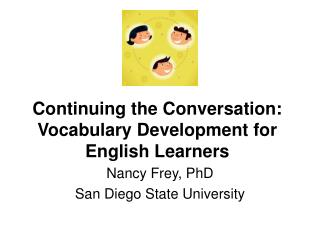 Continuing the Conversation: Vocabulary Development for English Learners