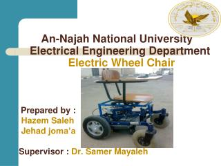An- Najah  National  University   Electrical  Engineering Department  Electric Wheel  Chair