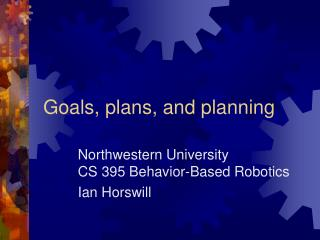 Goals, plans, and planning