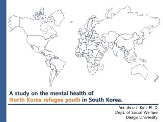 A study on the mental health  of  North Korea refugee youth  in South Korea.