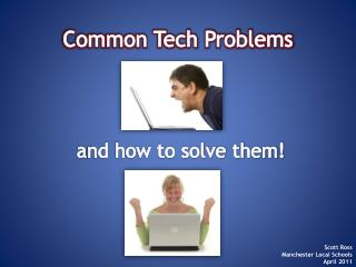 Common Tech Problems