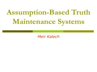 Assumption-Based Truth Maintenance Systems