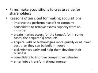 Firms make acquisitions to create value for shareholders